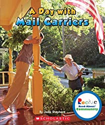 A Day With Mail Carriers (Rookie Read-About Community)