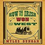 How the Irish Won the West | Myles Dungan