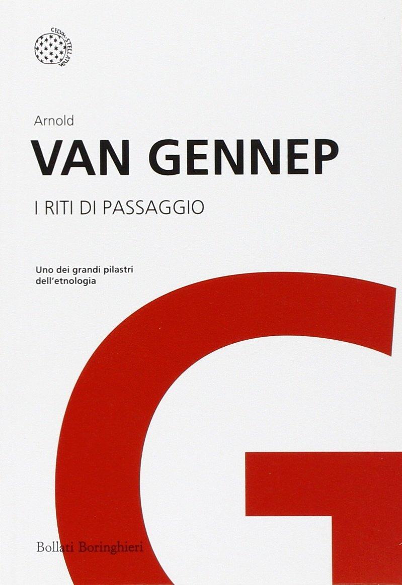 I riti di passaggio Copertina flessibile – 5 apr 2012 Arnold Van Gennep M. L. Remotti Bollati Boringhieri 8833923282