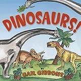 Dinosaurs, Gail Gibbons, 0823421430