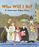 img - for Who Will I Be?: A Halloween Rebus Story book / textbook / text book