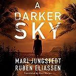 A Darker Sky: The Canary Island Series, Book 1 | Mari Jungstedt,Ruben Eliassen,Paul Norlen - translator
