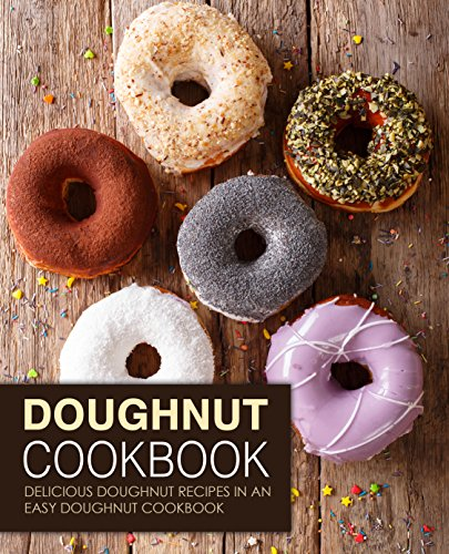 Doughnut Cookbook: Delicious Doughnut Recipes in an Easy Doughnut Cookbook by BookSumo Press
