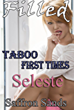 Filled: Taboo First Times : Seleste