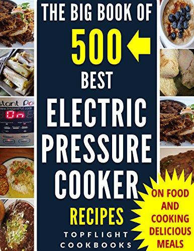 PRESSURE COOKER: 500 Easy Electric Pressure Cooker Recipes (pressure cooker recipes for electric pressure cookers, pressure cooker, pressure cooker recipes, electric pressure cooke