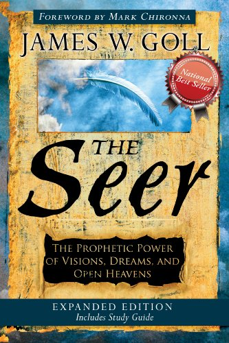The Seer Expanded Edition: The Prophetic Power of Visions, Dreams and Open Heavens by [Goll, James W.]