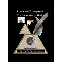 President Trump And The New World Order: The Ramtha Trump Prophecy (English Edition)