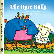 The Ogre Bully Audiobook by A. B. Hoffmire Narrated by Rob Cleveland