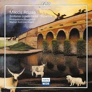 Miklós Rózsa: Sinfonia concertante; Tripartita