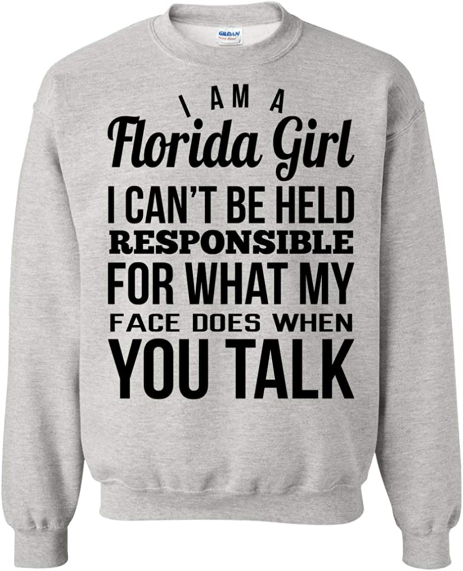 Im A Florida Girl I Cant Be Held Responsible for What My Face Does When You Talk Hoodie