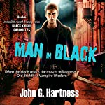 Man in Black: The Black Knight Chronicles, Book 6 | John G. Hartness