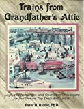 Trains from Grandfather's Attic, Peter H. Riddle, 0897782151