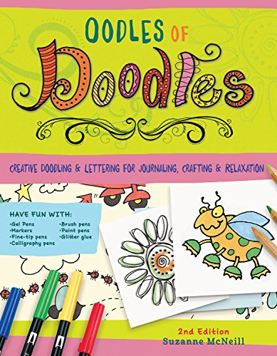 Oodles of Doodles, 2nd Edition: Creative Doodling & Lettering for Journaling, Crafting & Relaxation (Design Originals) Motifs & Techniques for Borders, Alphabets, Flowers, Hearts, Arrows, & More
