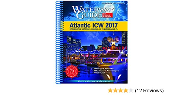 Waterway Guide Atlantic ICW 2017: Intracoastal Waterway: Norfolk, VA To  Jacksonville, FL: LLC Waterway Guide Media Group: 9780996899819:  Amazon.com: Books