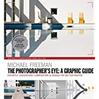 The Photographers Eye. A Graphic Guide: Instantly Understand