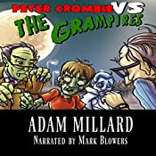 Peter Crombie vs. The Grampires: Peter Crombie, Teenage Zombie, Book 2 | Adam Millard