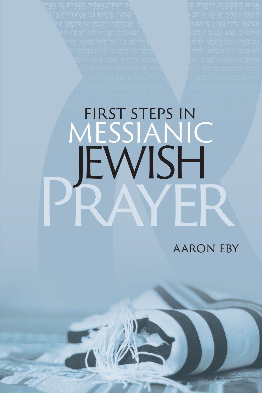 First Steps in Messianic Jewish Prayer