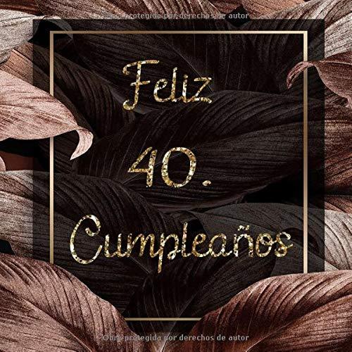 Feliz 40 Cumpleaños: El Libro de Visitas de mis 24 años para ...