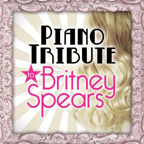 Piano Tribute to Britney - Britney Tribute Spears