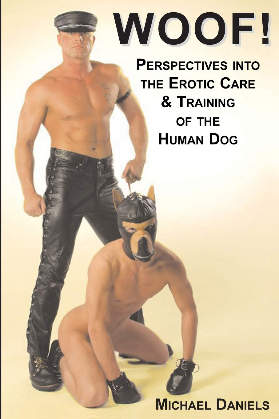 Woof!: Perspectives Into The Erotic Care & Training of The Human Dog