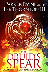 The Druid's Spear (Ascent of the Gem Bearers Book 1)