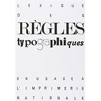 Lexique des règles typographiques en usage à l'Imprimerie nationale