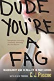 Dude, You're a Fag: Masculinity and Sexuality in