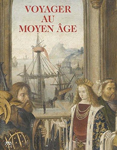 Voyager au Moyen Age : Musée de Cluny - Musée national du Moyen Age, 22 octobre 2014 - 23 février 2015