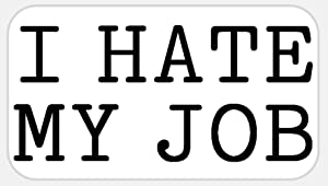 I Hate My Job 250 Pcs Stickers Pack 2.25 x 1.25 in Work Office Humor