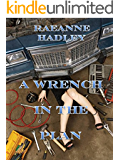 A Wrench in the Plan (Josephine Lingenfelter series Book 2)