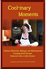 Cool-inary Moments: Culinary Memories, Mishaps, and Masterpieces Including Real Recipes Flavored with a Little Advice (Divine Moments) Paperback
