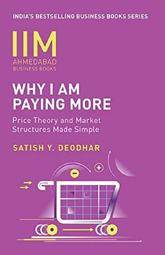 IIMA-Why I Am Paying More: Price Theory and Market Structures Made Simple