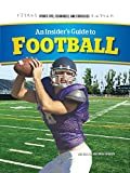 An Insider's Guide to Football (Sports Tips, Techniques, and Strategies)