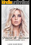 ELLA: Princesa da Inocência: Série Príncipes Di Castellani livro 4