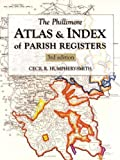 The Phillimore Atlas and Index of Parish Registers (None) by Cecil R. Humphery-Smith 3rd (third) Revised Edition (2002)