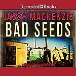 Bad Seeds   Jassy Mackenzie