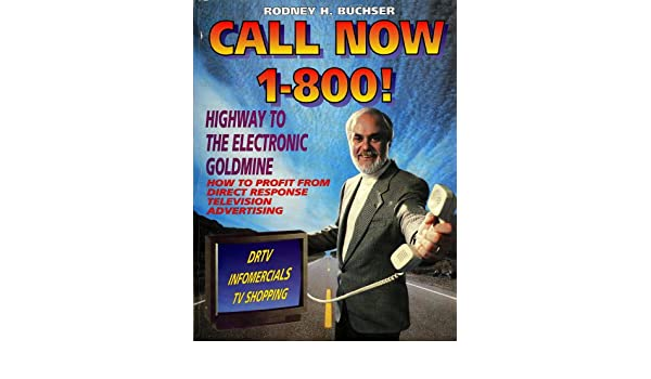 Call Now 1-800! Highway to the Electronic Goldmine: Hold to