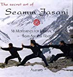 Product review for The Secret Art of Seamm Jasani: 58 Movements for Eternal Youth from Ancient Tibet