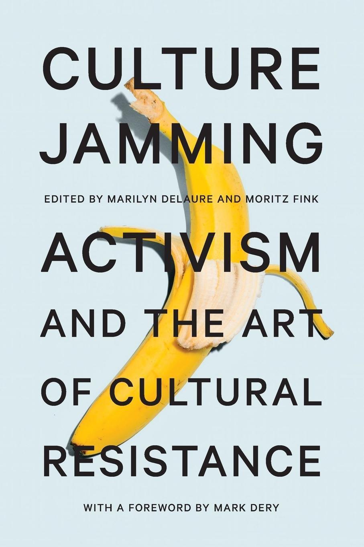 Amazon.com: Culture Jamming: Activism and the Art of Cultural ...
