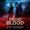 Druid Blood: A Junkyard Druid Prequel Novel Audiobook by M.D. Massey Narrated by Steven Barnett