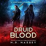 Druid Blood: A Junkyard Druid Prequel Novel | M.D. Massey