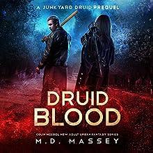 Druid Blood: A Junkyard Druid Prequel Novel Audiobook by M.D. Massey Narrated by Steven Barnett