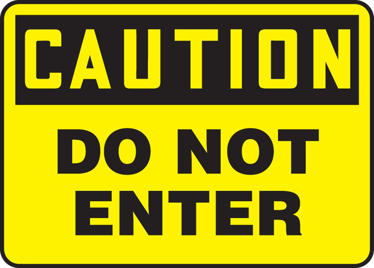 10 x 14 Inches AccuformCaution Do Not Enter Safety Sign MADC600XF Dura-Fiberglass