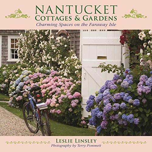 (Nantucket Cottages and Gardens: Charming Spaces on the Faraway Isle)