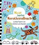 Lustige Figuren zum Zeichnen und Ausmalen: Mein buntes Kreativmalbuch