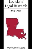 Louisiana Legal Research, Third Edition (Carolina Academic Press Legal Research)