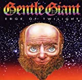 Edge of Twilight by GENTLE GIANT (2011-08-23)