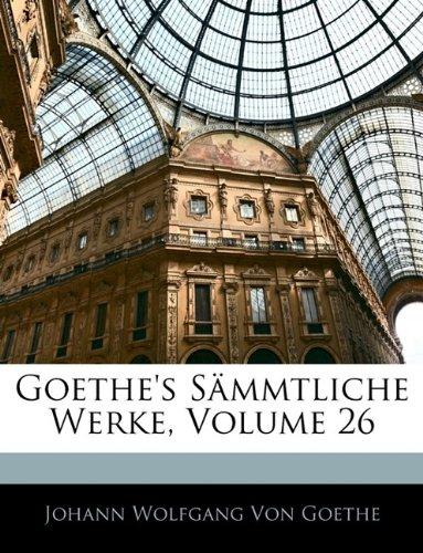 Download Goethe's Sämmtliche Werke, Volume 26 (German Edition) PDF