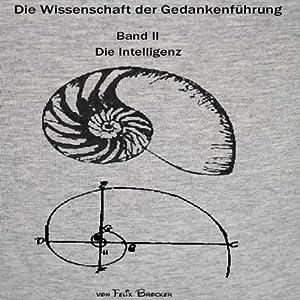Die Intelligenz (Die Wissenschaft der Gedankenführung - Teil 2) Hörbuch
