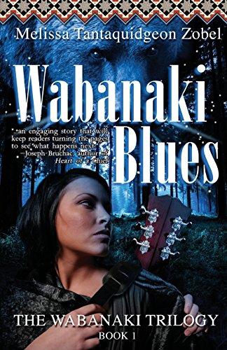Wabanaki Blues: Book 1 of The Wabanaki Trilogy